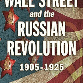 Book Review: Wall Street and the Russian Revolution: 1905-1925, By Richard B. Spence