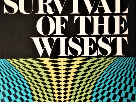 Book Review: The Survival of the Wisest, by Jonas Salk