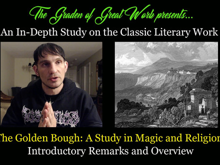 The Golden Bough - A Study in Magic and Religion. Study Course 00. Introductory Remarks & Overview
