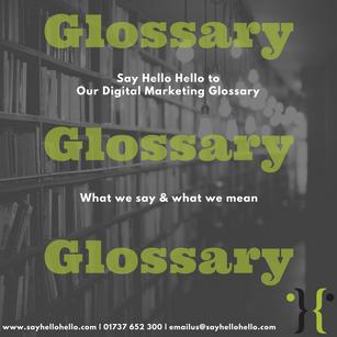 Say Hello Hello Digital Marketing Glossary