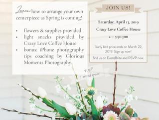 Spring into Beauty Flower Workshop, April 13, 2019