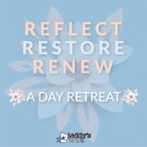 Reflect, Restore, Renew - Day Retreat