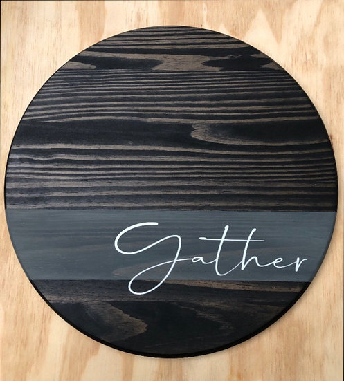 """Gather"" Round Wood Sign/Tray"