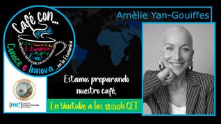 Café con... Amèlie Yan-Gouiffes 03/02/2021, 18.30 h.