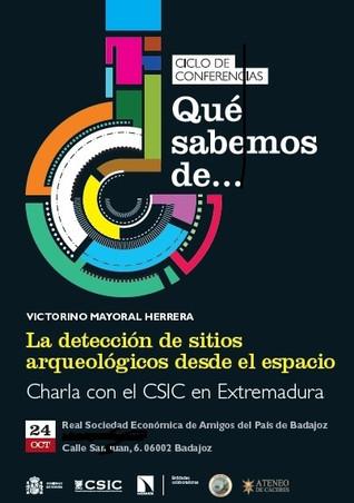 """Conferencia """"La detección de sitios arqueológicos desde el espacio"""", D. Victorino Mayoral"""