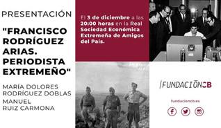 """Presentación del libro """"Francisco Rodríguez Arias. Periodista extremeño (1915-1998)"""" 03/12"""