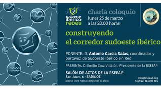 """Charla-coloquio """"Construyendo el Corredor Sudoeste Ibérico: Un proceso de creación colectivo&qu"""