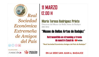 """""""El museo de Bellas Artes de Badajoz"""" María Teresa Rodríguez Prieto, 11/03/2021 12.00 h."""