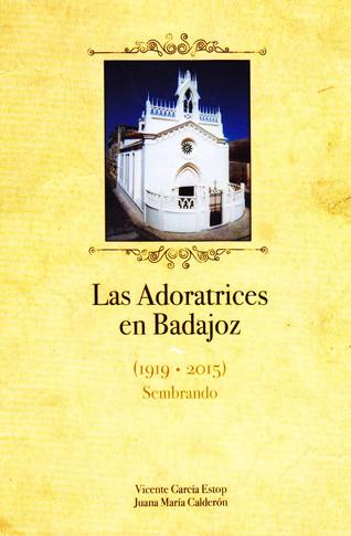 """Presentación del libro """"Historia de las Adoratrices. Badajoz 1919-2015. Sembrando"""" 24/11/2016 2"""