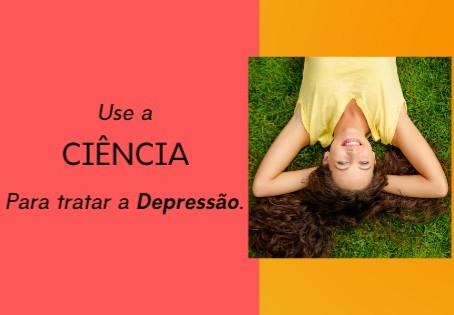 Use a ciência para tratar a depressão.