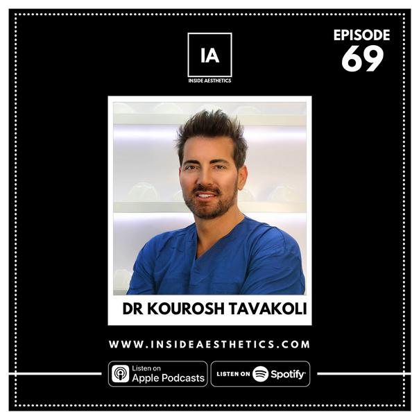 Episode 69 - Dr Kourosh Tavakoli