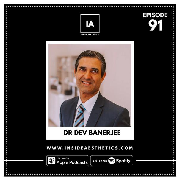Episode 91 - Dr Dev Banerjee
