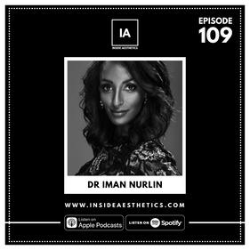 Episode 109 - Dr Iman Nurlin