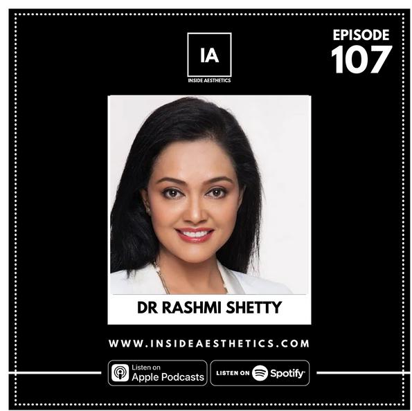 Episode 107 - Dr Rashmi Shetty