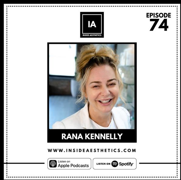 Episode 74 - Rana Kennelly