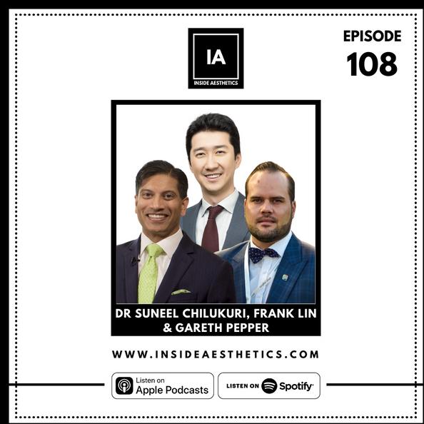 Episode 108 - Dr Suneel Chilukuri, Frank Lin & Gareth Pepper
