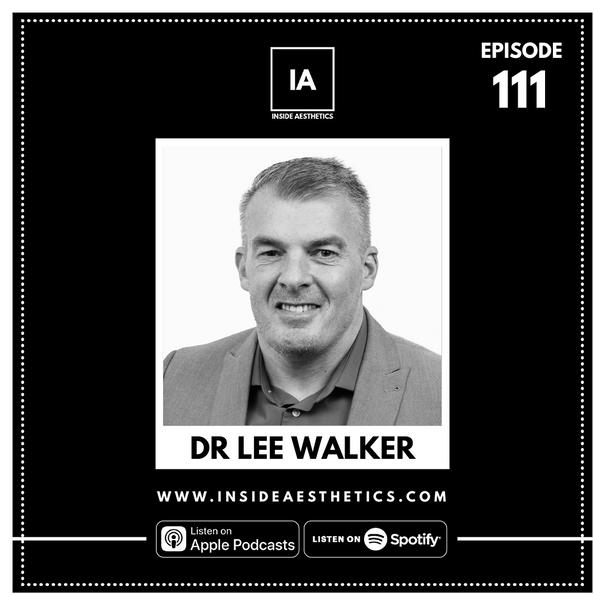 Episode 111 - Dr Lee Walker