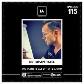 Episode 115 - Dr Tapan Patel