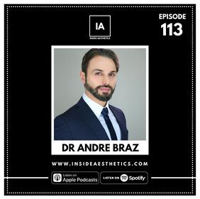 Episode 113 - Dr Andre Braz