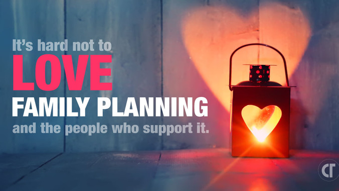We ❤️ Those Who ❤️ Family Planning!