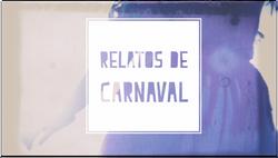 RELATOS DE CARNAVAL