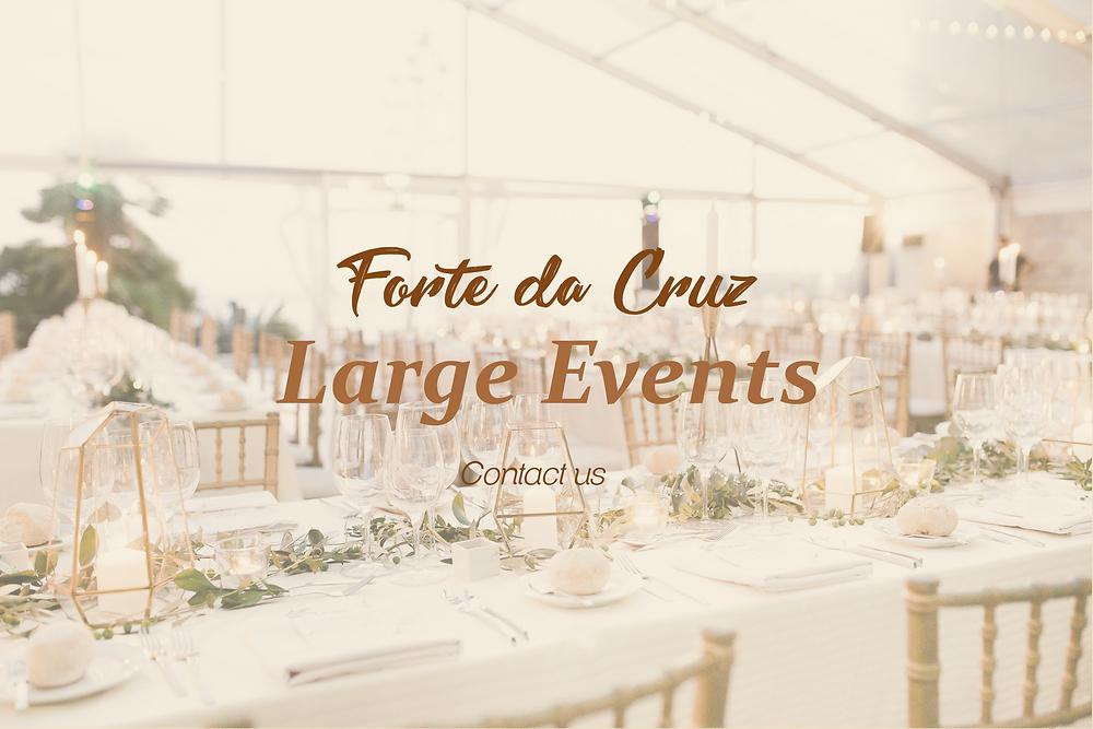 Forte da Cruz Large Events