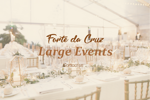 Forte da Cruz Large Events