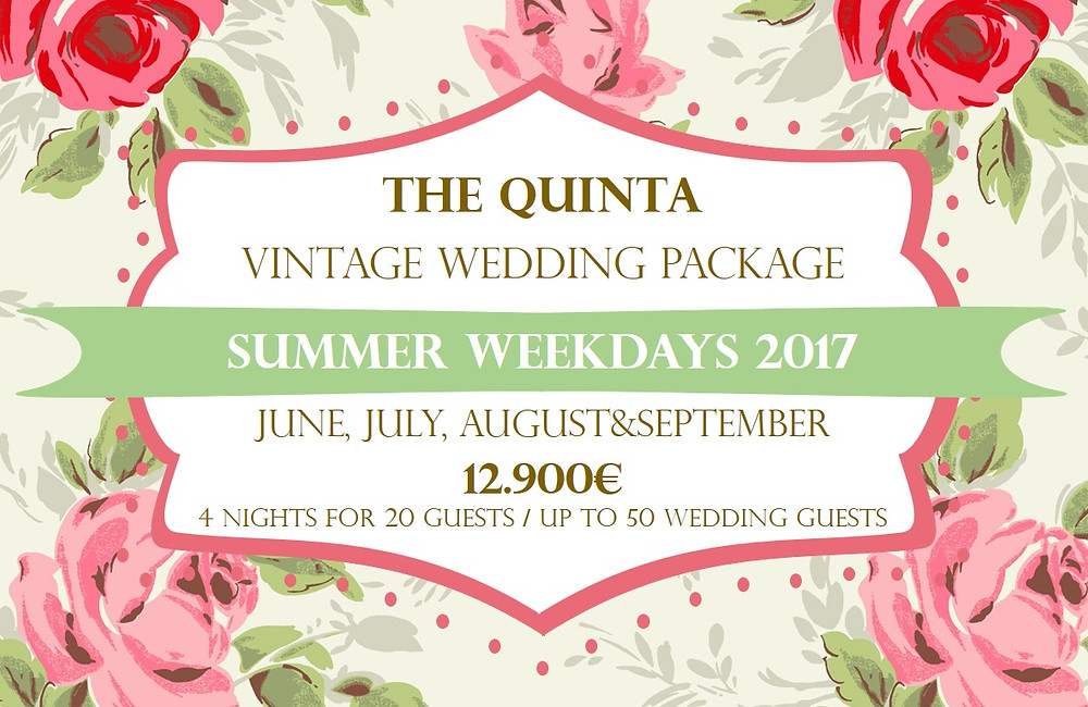 The Quinta introduces My Vintage Wedding Package Portugal June to September 2017 Weekdays (Monday to Friday), from € 12,900