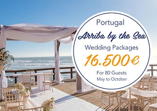 Arriba by the Sea Beach Wedding Package Portugal Summer Weekends from 16.500 euros to 80 guests. Ceremony, Cocktail, Reception, Wedding Cake and Open Bar Included. Food, drinks, flowers, wedding planner, Dj included.