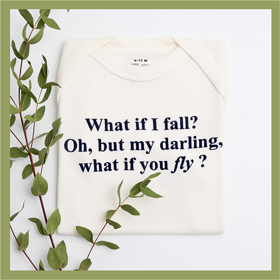 White Baby tee with 'What if I fall? Oh, but darling what if you fly?' print