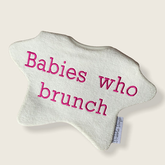 Baby bib with 'Babies who Brunch' Cut Out