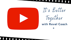 YouTube It's Better Together with Revel Coach.png