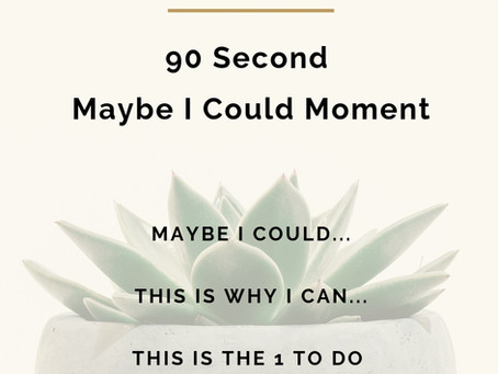 Maybe I Could Moment