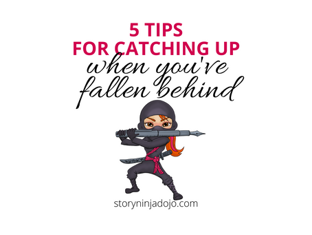5 Tips for Catching Up