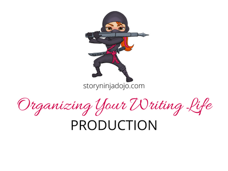 Organizing Your Writing Life: Production