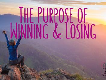 The Purpose of Winning & Losing