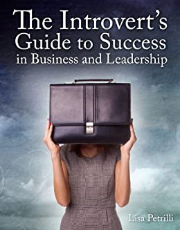 The Introvert's Guide to Success in Business and Leadership (English Edition)