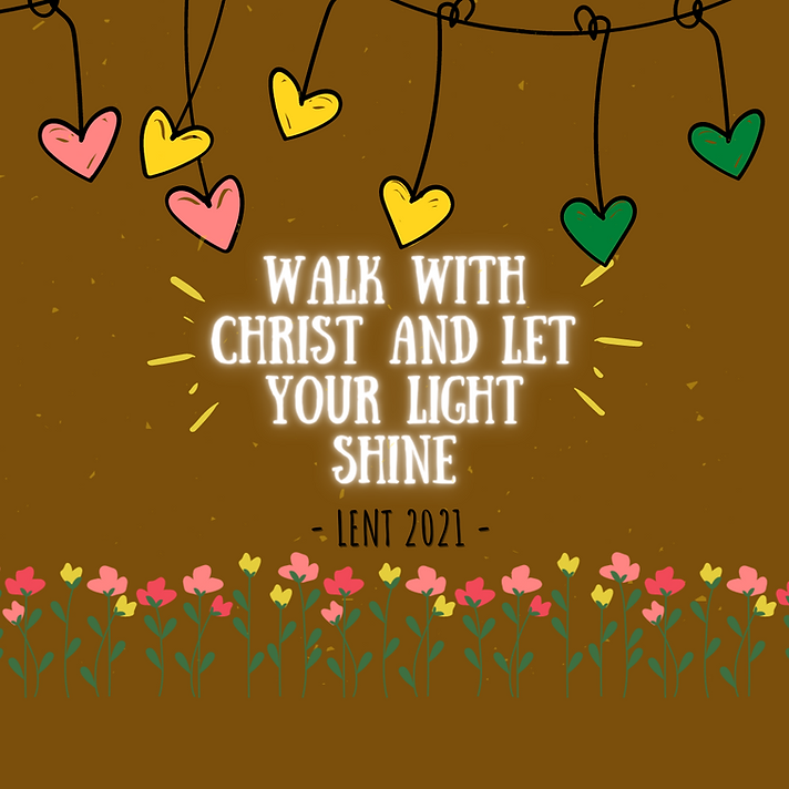 Walk with Christ and Let your Light Shin