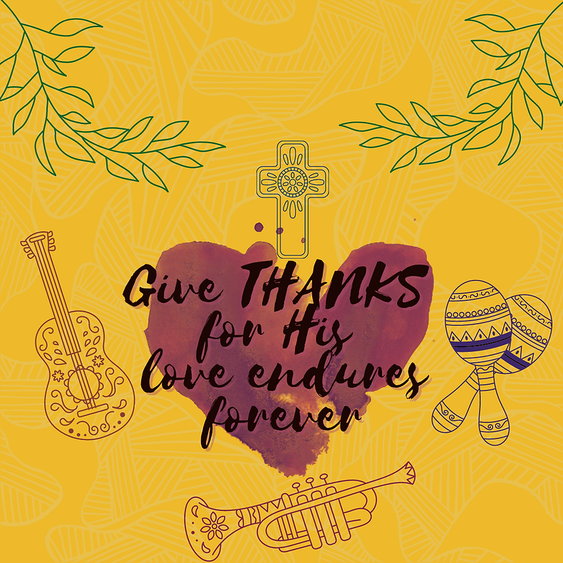 Give THANKS for his love endures forever