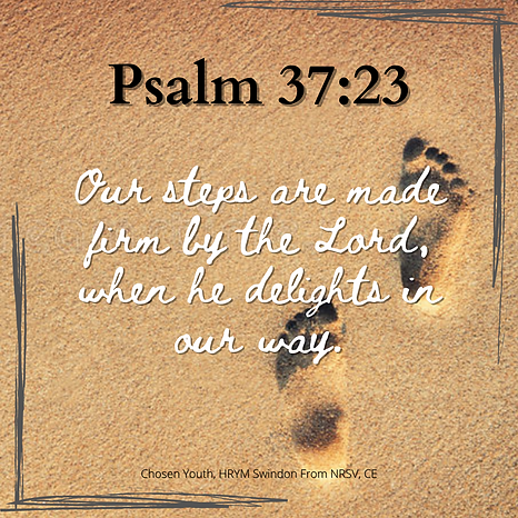 Our steps are made firm by the Lord, whe