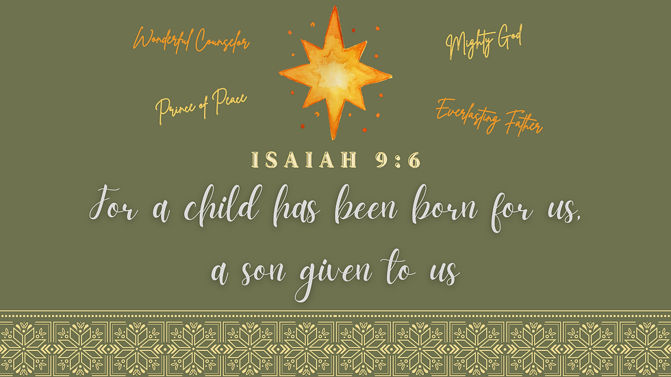 For a child has been born for us, a son
