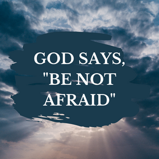 October Edition: Be Not Afraid