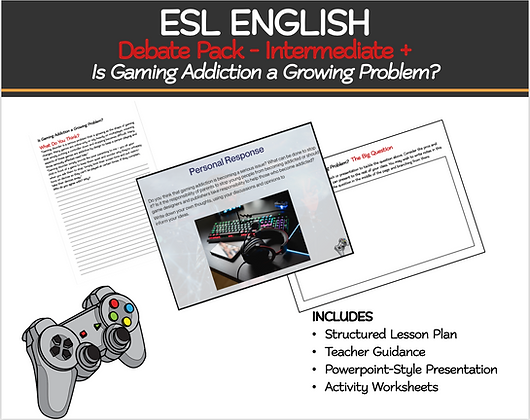 "ESL ENGLISH Debate Pack - Intermediate + ""Gaming Addiction"""
