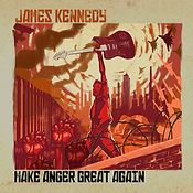 James Kennedy - Make Anger Great Again.j