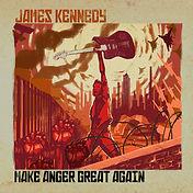 James Kennedy - Make Anger Great Again.j