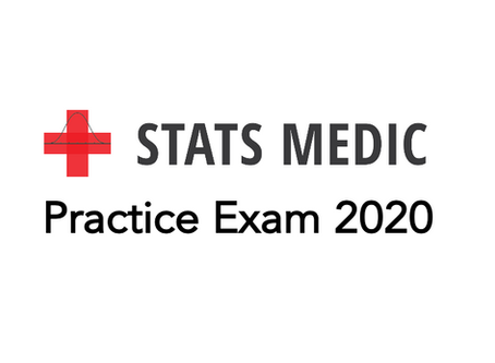 Stats Medic Practice Exam 2020