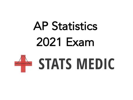 Details for the 2021 AP Statistics Exam