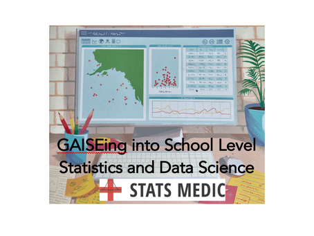 GAISEing into School Level Statistics and Data Science