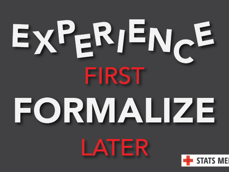 Experience First, Formalize Later (EFFL)