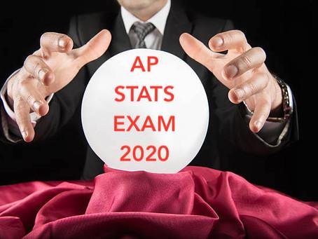 Predictions for the 2020 AP Statistics Exam